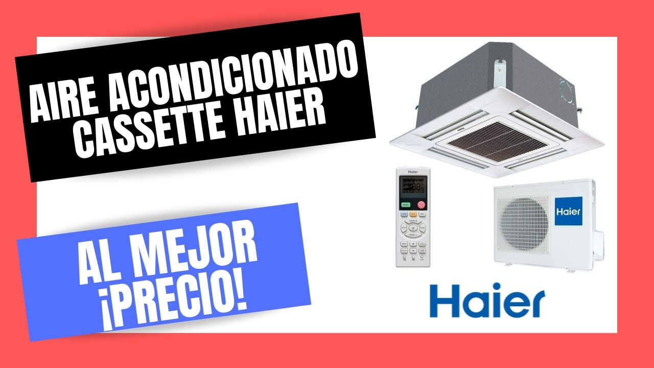 AIRE ACONDICIONADO CASSETTE HAIER El Mejor PRECIO Online