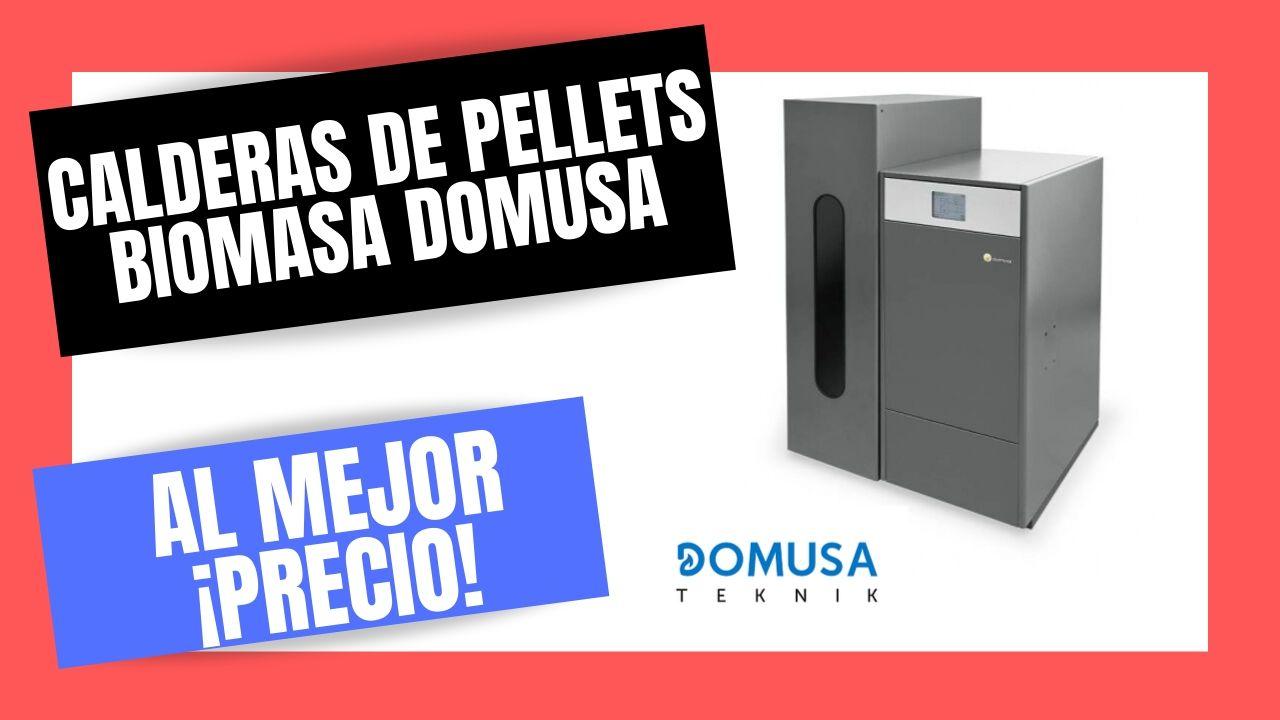 CALDERAS DE PELLETS BIOMASA DOMUSA El Mejor PRECIO Online