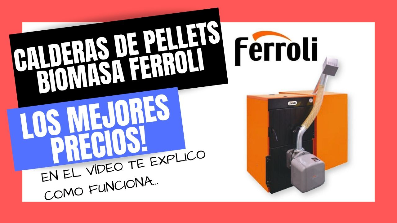 CALDERAS DE PELLETS BIOMSA FERROLI Mejor PRECIO ONLINE