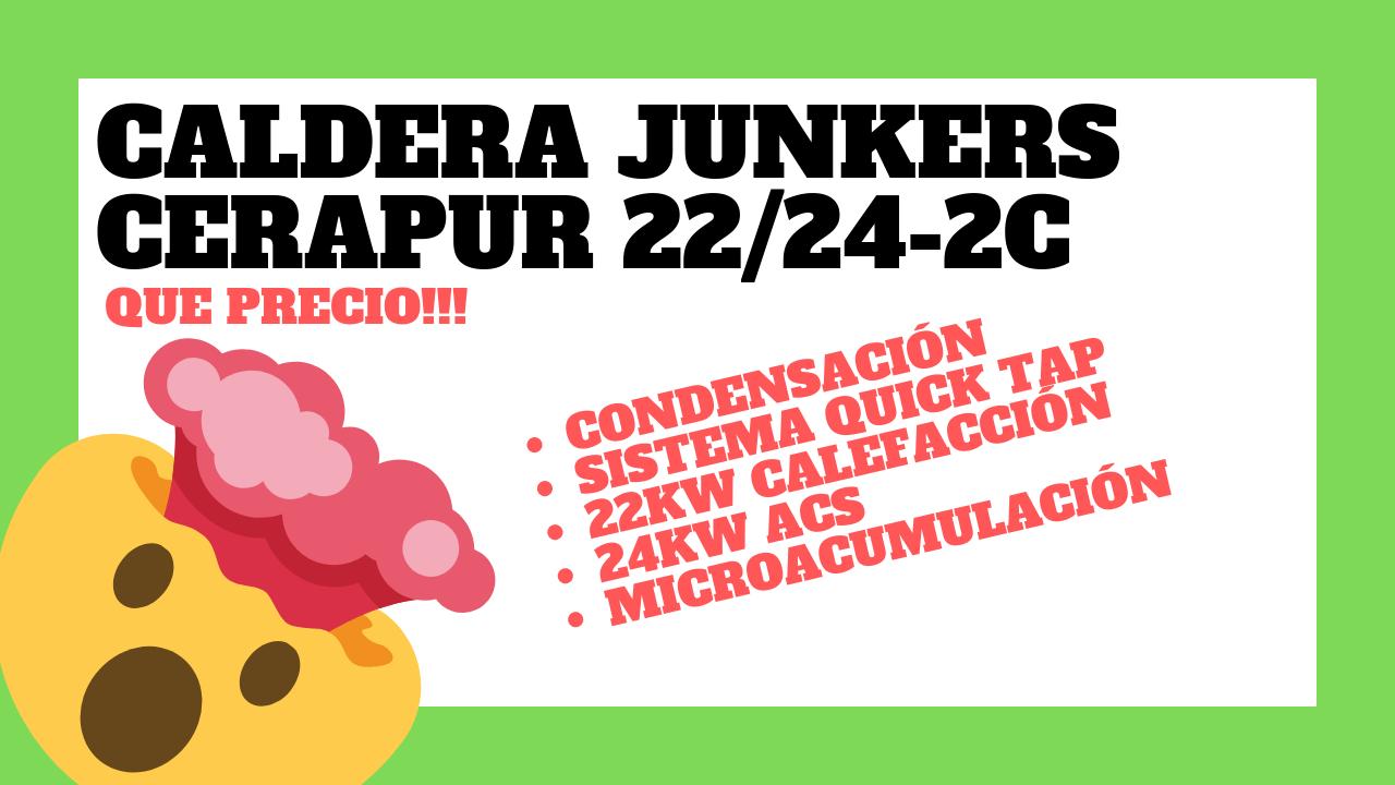 CALDERA JUNKERS CERAPUR 22 24 2C PRECIO