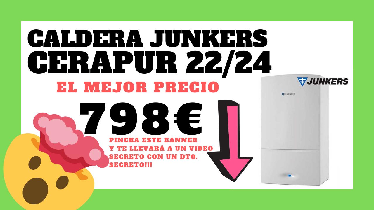 Caldera Junkers Cerapur ZWBC 22 24 el mejor precio