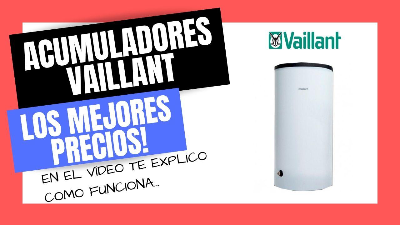 ACUMULADORES VAILLANT uniSTOR y auroSTOR Exclusive Mejor PRECIO Online