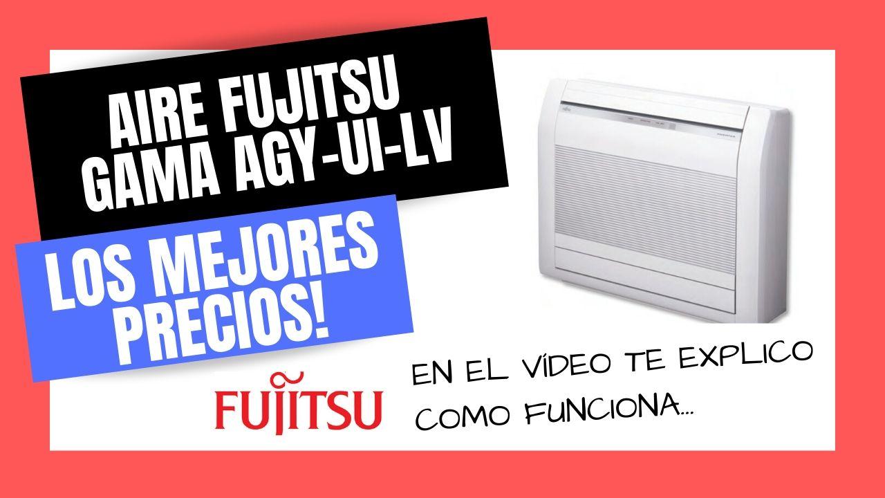 AIRE ACONDICIONADO FUJITSU AGY-LV  Mejor PRECIO Online
