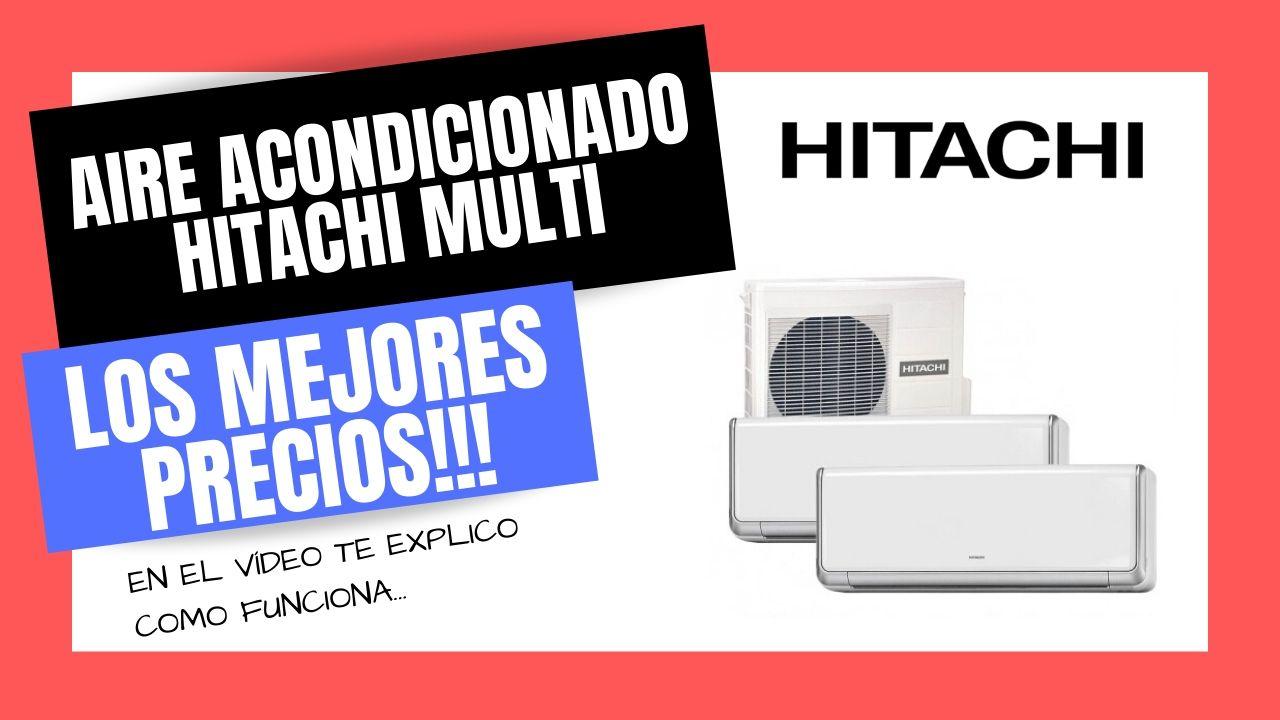 AIRE ACONDICIONADO MULTI SPLIT HITACHI Mejor PRECIO Online