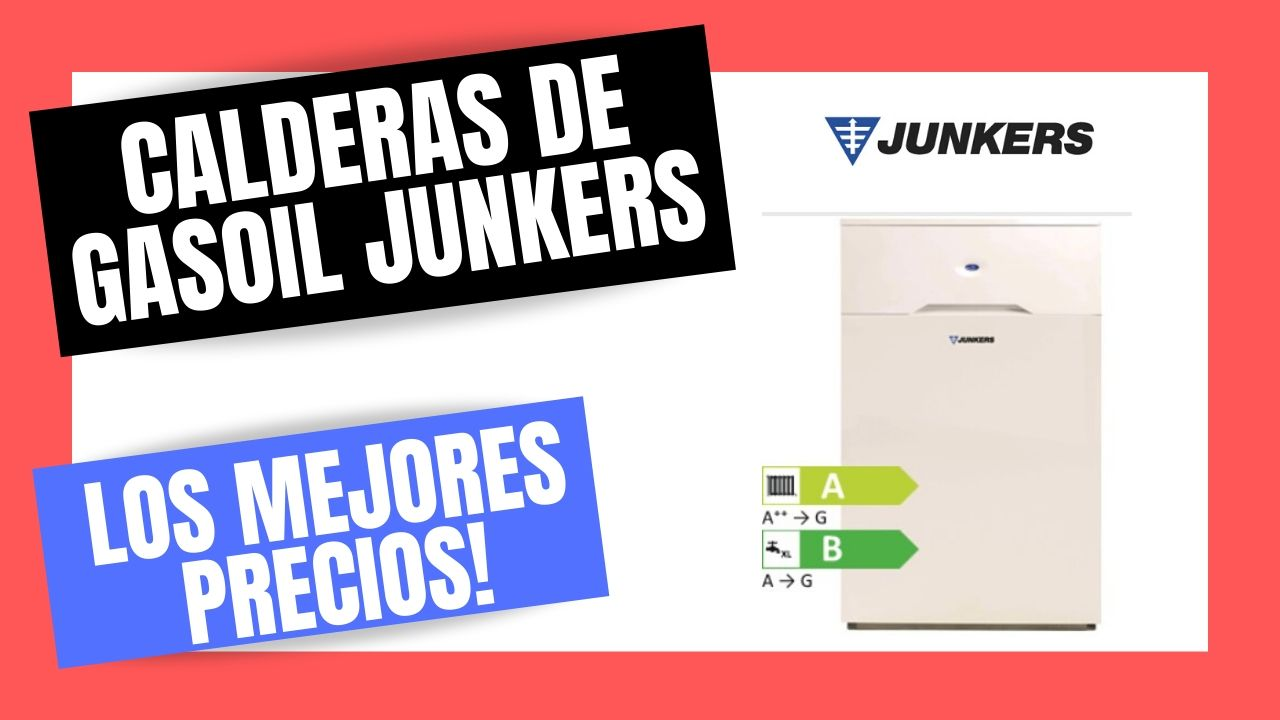CALDERAS DE GASOIL JUNKERS | El Mejor PRECIO Online
