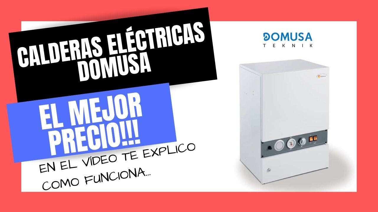 CALDERAS ELÉCTRICAS DOMUSA El Mejor PRECIO Online