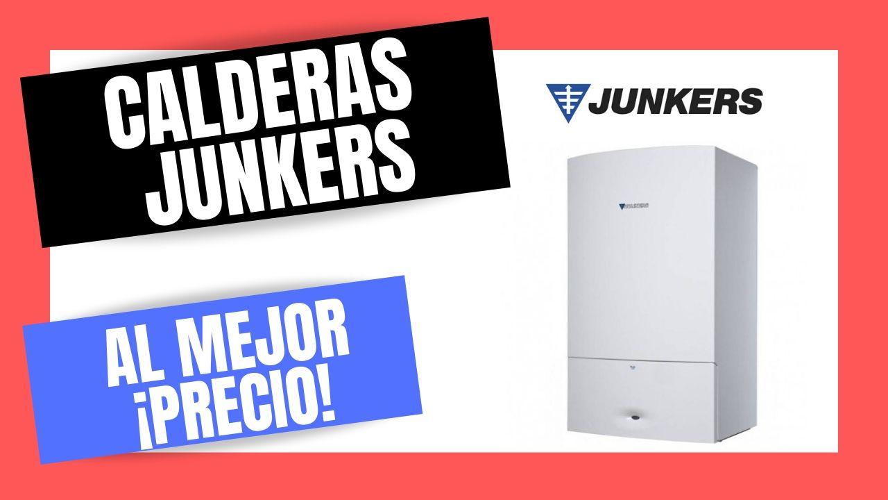 CALDERAS JUNKERS | El Mejor PRECIO Online