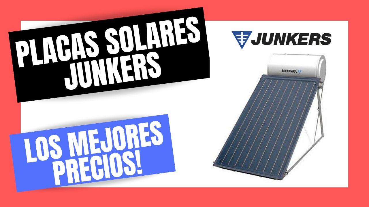 PLACAS SOLARES JUNKERS | El Mejor PRECIO Online