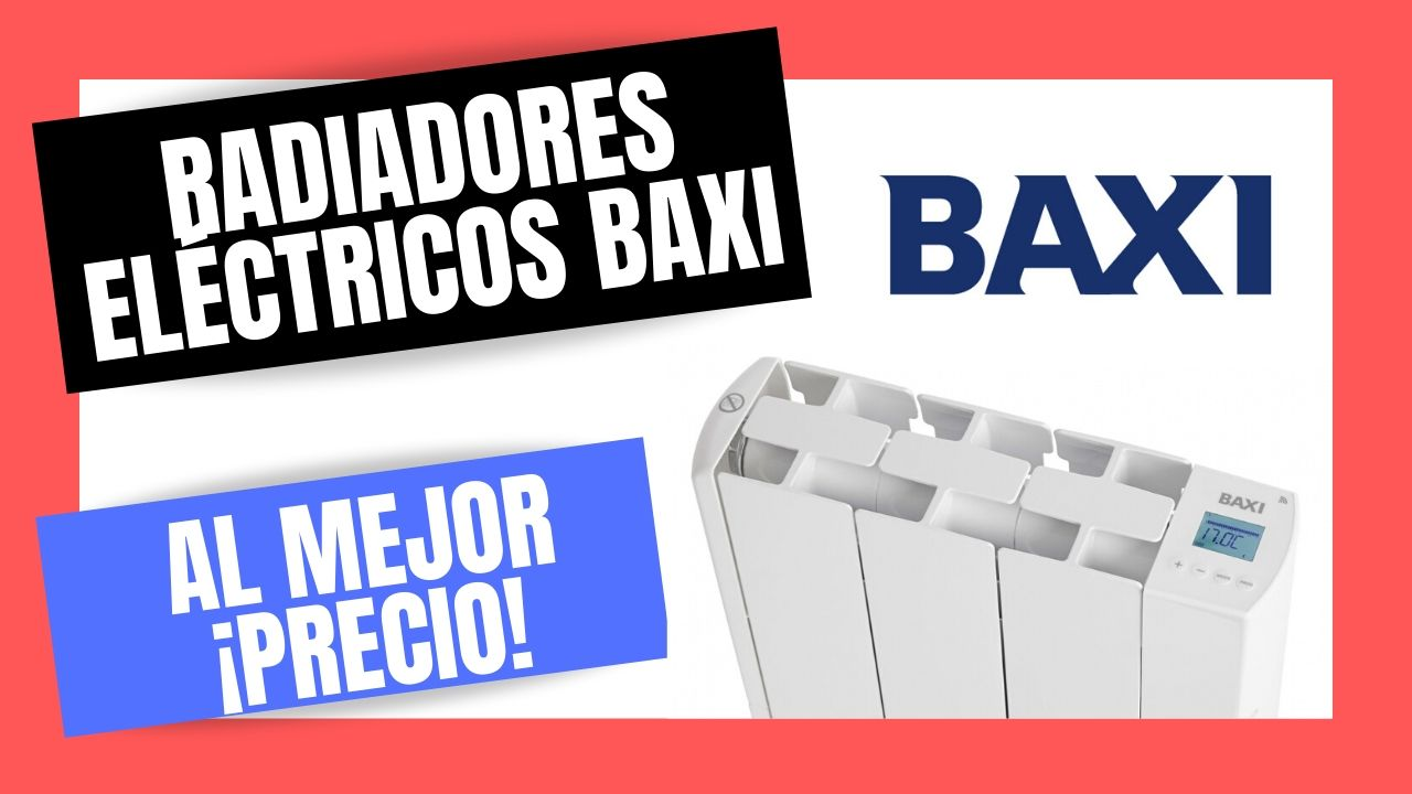 RADIADORES ELÉCTRICOS BAXI | Mejor PRECIO Online
