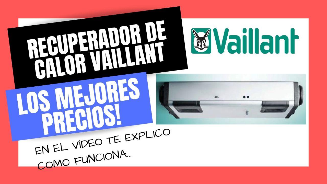 RECUPERADOR DE CALOR VAILLANT RECOVAIR Mejor PRECIO Online