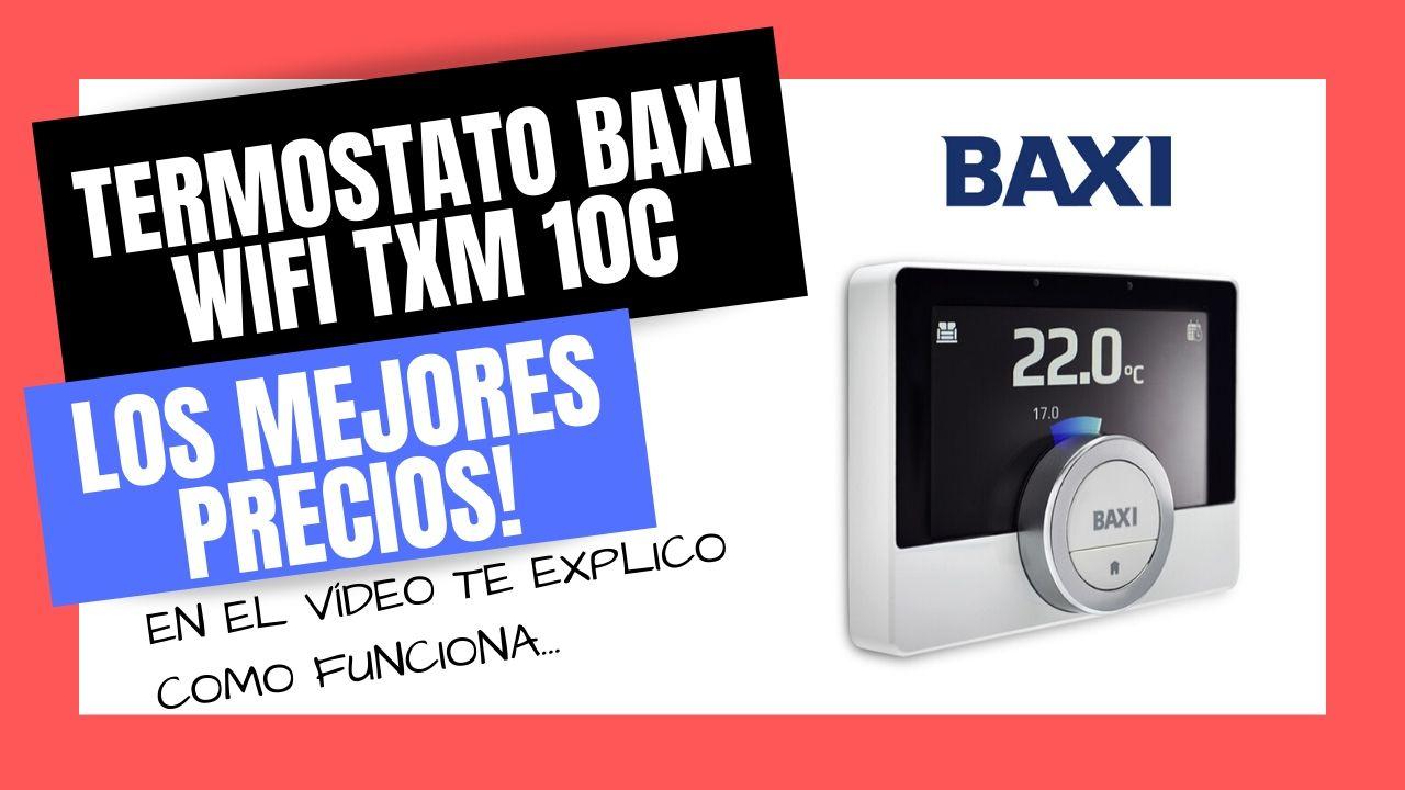 TERMOSTATO WIFI BAXI TXM 10C Mejor PRECIO Online