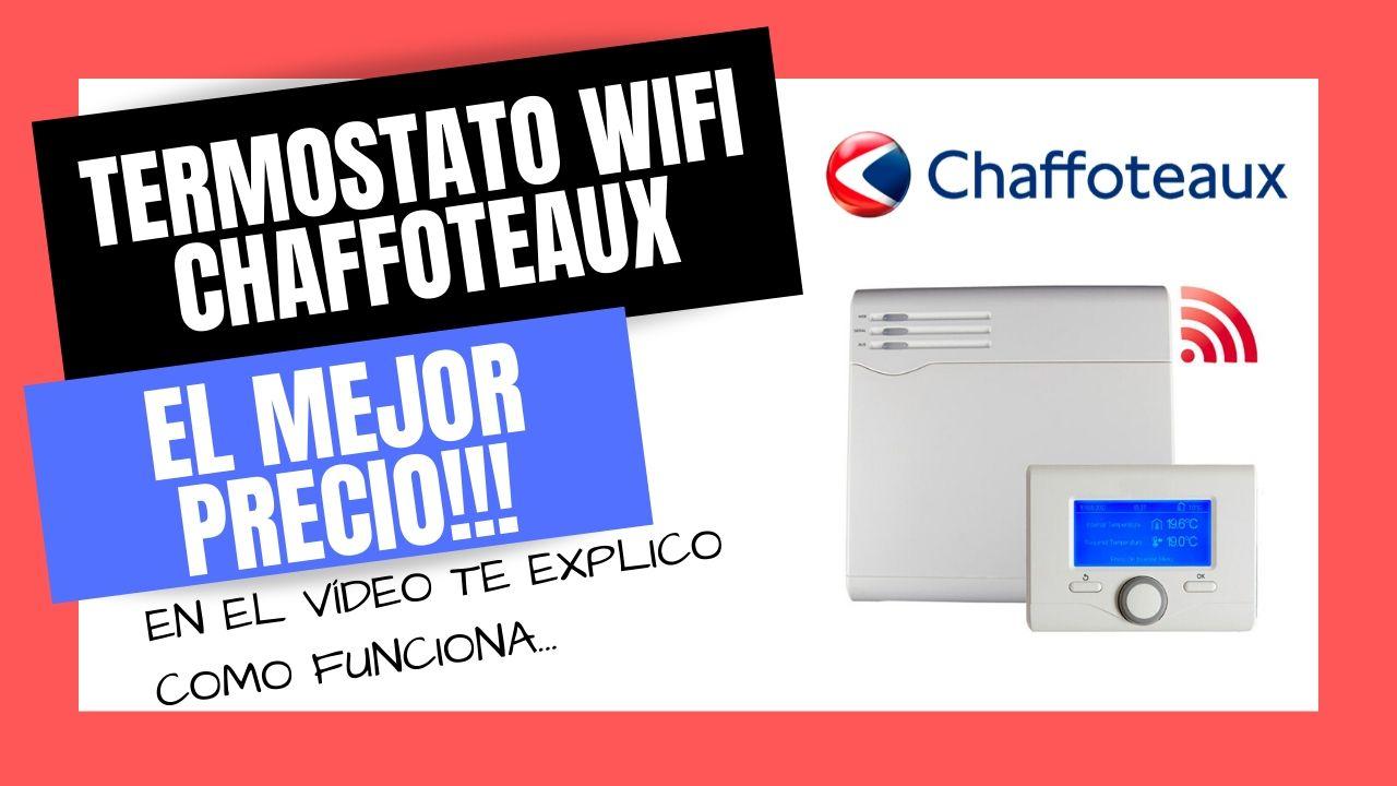 TERMOSTATO WIFI CHAFFOTEAUX CHAFFOLINK Mejor PRECIO Online