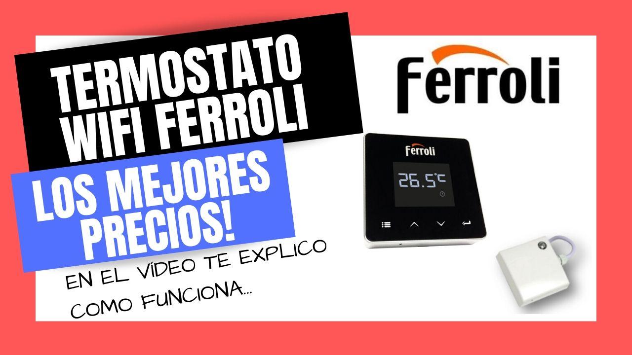 TERMOSTATO WIFI CONNECT SMART FERROLI Mejor PRECIO Online 2020