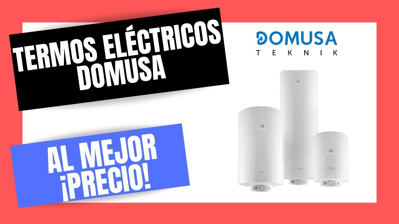 TERMOS ELÉCTRICOS DOMUSA Hydro Mejor PRECIO Online