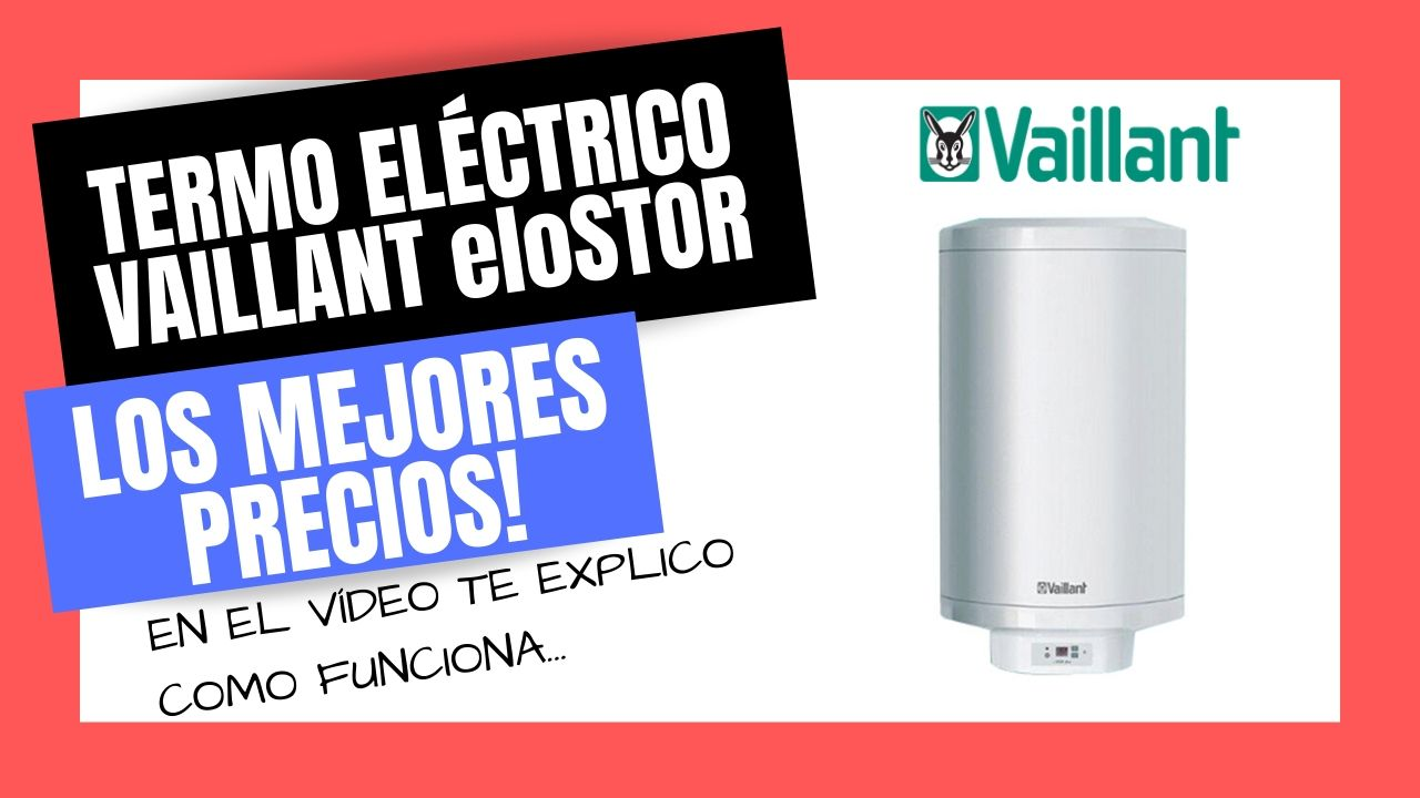 TERMO ELÉCTRICO VAILLANT Mejor PRECIO Online