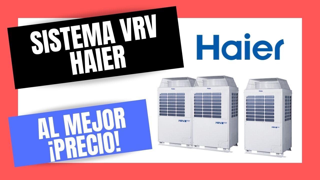 SISTEMA CLIMATIZACIÓN VRV HAIER Mejor PRECIO ONLINE