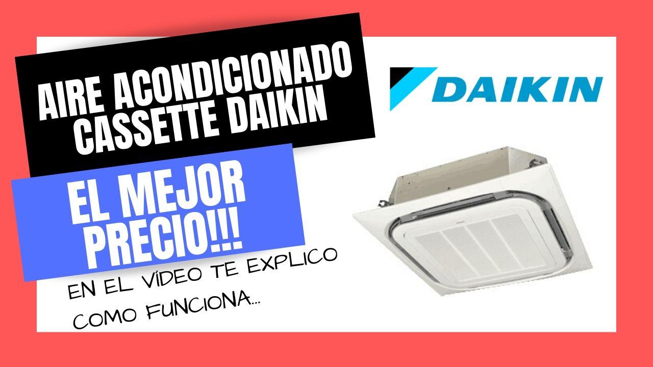 AIRE ACONDICIONADO CASSETTE DAIKIN Mejores PRECIOS Online