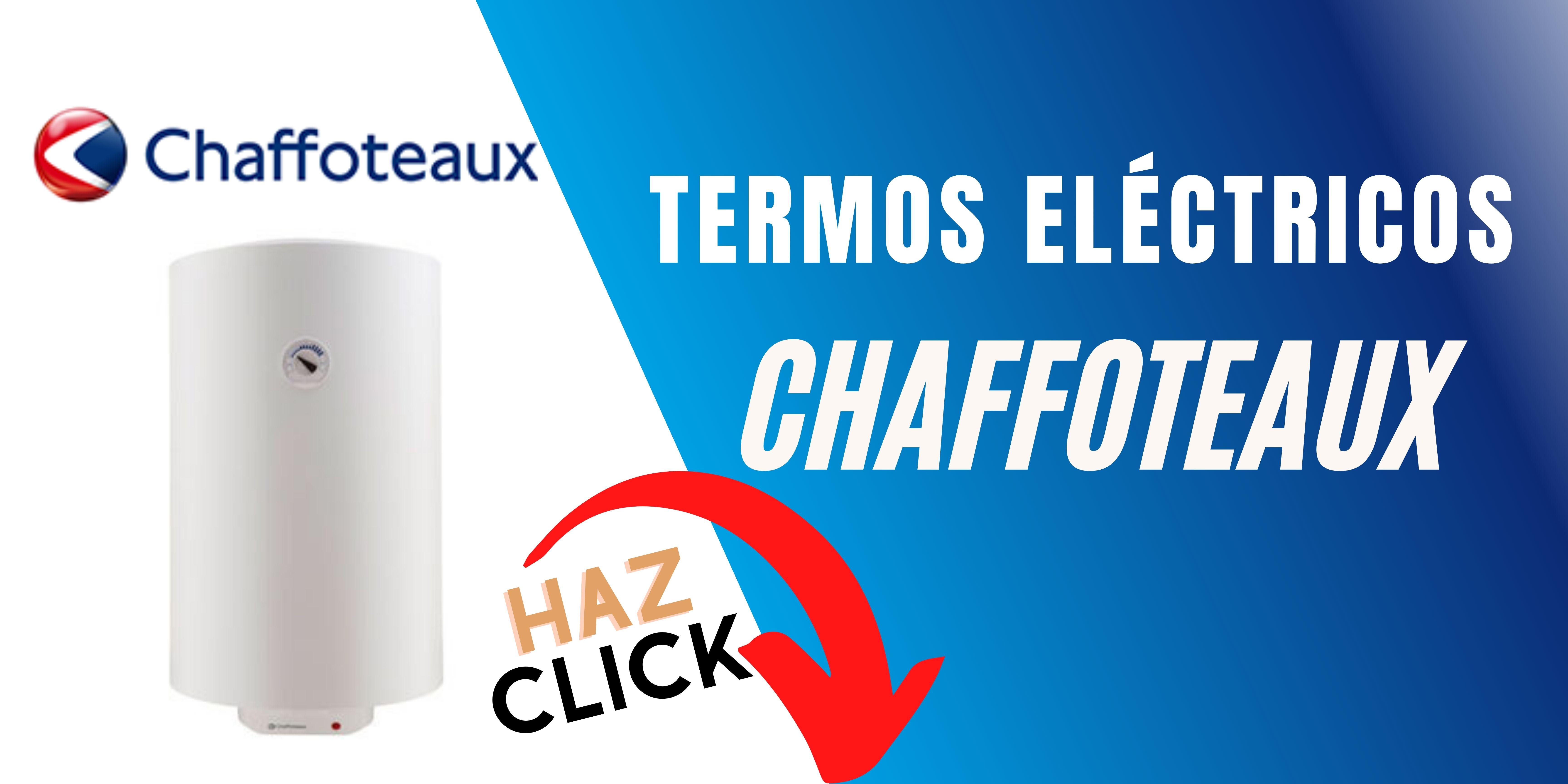 Termo eléctrico Chaffoteaux mejor precio online