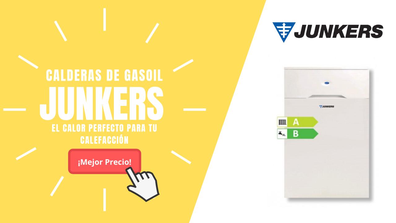 CALDERAS DE GASOIL JUNKERS, Precios y Ofertas